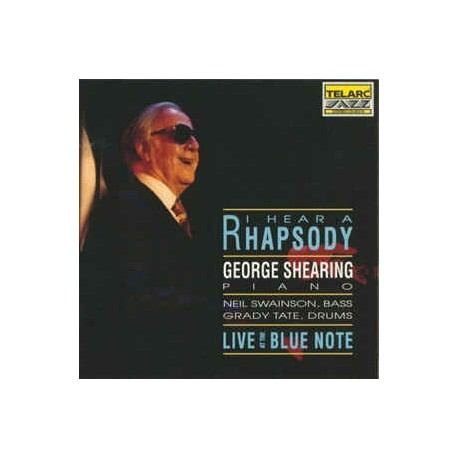 George Shearing – I Hear A Rhapsody - Live At The Blue Note