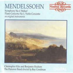 Mendelssohn, Kite, Hudson, The Hanover Band, Goodman – Symphony No. 4 'Italian' / Piano Concerto No. 1 / Violin Concerto
