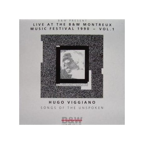 Hugo Viggiano – Songs Of The Unspoken - Live At The B&W Montreux Music Festival 1990 - Vol. 1