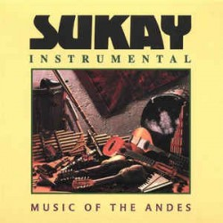 Sukay ‎– Instrumental - Music Of The Andes