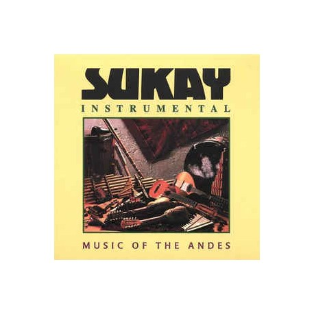 Sukay – Instrumental - Music Of The Andes