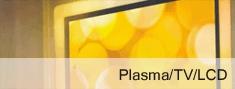 Plasma / TV / LCD